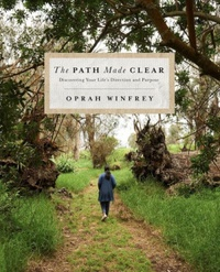 The Path Made Clear: Discovering Your Life