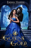 Of Goblins and Gold (Of Goblins Kings #1)