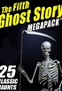 The Fifth Ghost Story MEGAPACK ®: 25 Classic Haunts (English Edition)