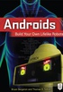 Androids: Build Your Own Lifelike Robots (English Edition)