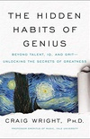 The Hidden Habits of Genius: Beyond Talent, IQ, and GritUnlocking the Secrets of Greatness (English Edition)