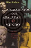 Assassinatos Que Abalaram o Mundo