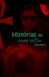 Histórias do André Victtor - Volume 3