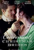Convenient Christmas Brides: The Captains Christmas Journey / The Viscounts Yuletide Betrothal / One Night Under the Mistletoe (Mills & Boon Historical) (English Edition)