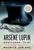 Arsène Lupin, Gentleman-Thief: Inspiration for the Major Streaming Series (Penguin Classics) (English Edition)