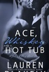 Ace, Whiskey and a Hot Tub