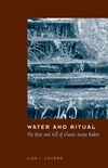 Water and Ritual: The Rise and Fall of Classic Maya Rulers (The Linda Schele Series Imaya and Pre-columbian Studies) (English Edition)