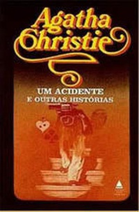 Um acidente e outras histórias (The Accident and other stories)
