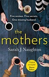 The Mothers: Five women. Five secrets. One missing husband. (English Edition)