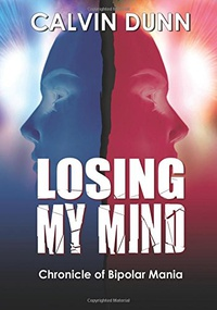 Losing My Mind: A Chronicle of Bipolar Mania