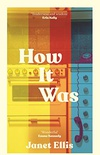 How It Was: the immersive, compelling new novel from the author of The Butcher