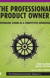 The Professional Product Owner: Leveraging Scrum as a Competitive Advantage