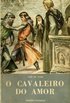 O Cavaleiro do Amor: Francisco de Assis