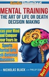 The Art of Mental Training: The Art of Life or Death Decision Making