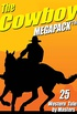The Cowboy MEGAPACK ®: 25 Western Tales by Masters (English Edition)