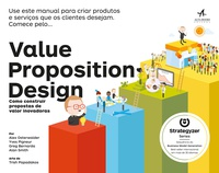 Value Proposition Design: Como Construir Propostas de Valor Inovadoras