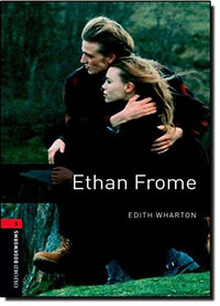 Ethan Frome - Oxford Bookworms Library: Level 3