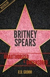 Britney Spears Unauthorized & Uncensored