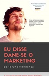 Eu disse Dane-se o Marketing