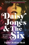 Daisy Jones and The Six: Uma História de Amor e Música
