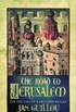 The Road To Jerusalem: Volume 1 The Crusades Trilogy