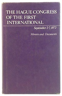 First International: Minutes and Documents v. 1: Hague Congress, 1872