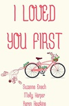 I Loved You First (English Edition)