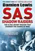 SAS Shadow Raiders: The Ultra-Secret Mission that Changed the Course of WWII (English Edition)