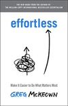 Effortless: Make It Easier to Do What Matters Most (English Edition)