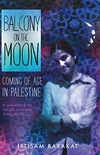 Balcony on the Moon: Coming of Age in Palestine (English Edition)