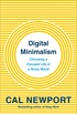 Digital Minimalism (MR-EXP): On Living Better with Less Technology