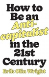 How to Be an Anticapitalist in the 21st Century