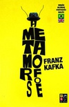 A Metamorfose/The Metamorphosis