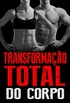 Transformação Total do Corpo