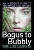 Bogus to Bubbly: An Insider