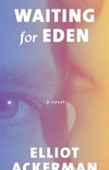 Waiting for Eden: A novel