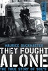 They Fought Alone: The True Story of SOE
