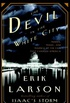 The Devil in the White City: Murder, Magic & Madness and the Fair that Changed America