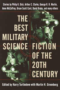The Best Military Science Fiction of the 20th Century: Stories