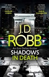 Shadows in Death: An Eve Dallas thriller (Book 51): An Eve Dallas thriller (Book 48) (English Edition)
