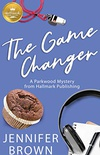 The Game Changer: A Parkwood Mystery from Hallmark Publishing (Hallmark Publishing