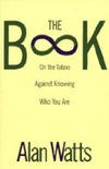 The Book - On the Taboo Against Knowing Who You Are