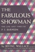 The Fabulous Showman: The Life and Times of P. T. Barnum