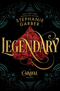 Legendary (Caraval # 2), Stephanie Garber