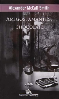 Amigos, Amantes, Chocolate
