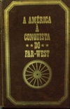 A AMERICA À CONQUISTA DO FAR-WEST