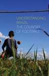 Understanding Brazil, the contry of the football