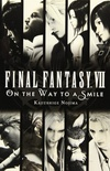 Final Fantasy VII ~ On the Way to a Smile