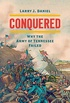 Conquered: Why the Army of Tennessee Failed (Civil War America) (English Edition)