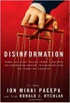 Disinformation:Former Spy Chief Reveals Secret Strategies for Undermining Freedom, Attacking Religion, and Promoting Terrorism